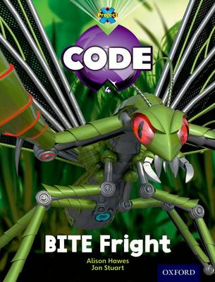 Project X Code: Bugtastic Bite Fright by Janice Pimm, Alison Hawes, Marilyn Joyce