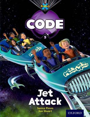Project X Code: Galactic Jet Attack by Janice Pimm, Alison Hawes, Marilyn Joyce