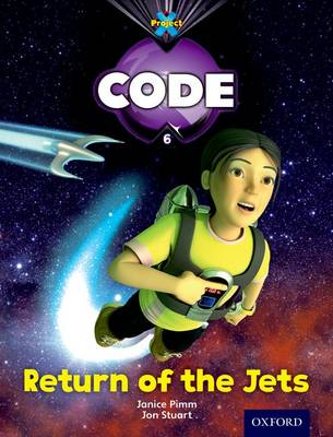 Project X Code: Galactic Return of the Jets by Janice Pimm, Alison Hawes, Marilyn Joyce