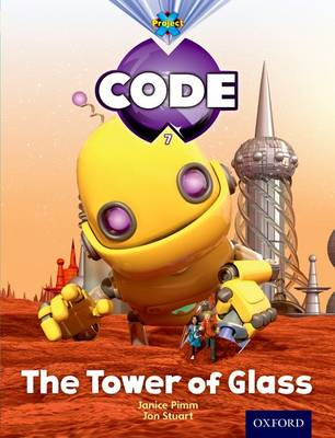 Project X Code: Galactic the Tower of Glass by Janice Pimm, Alison Hawes, Marilyn Joyce