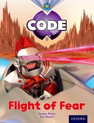 Project X Code: Galactic Flight of Fear by Janice Pimm, Alison Hawes, Marilyn Joyce
