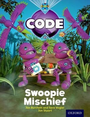 Project X Code: Falls Swoopie Mischief by Jan Burchett, Sara Vogler, Janice Pimm, Marilyn Joyce