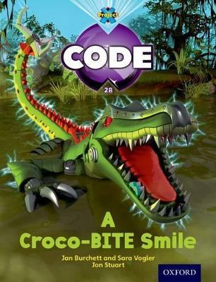 Project X Code: A Croco-Bite Smile by Jan Burchett, Sara Vogler, Janice Pimm, Marilyn Joyce