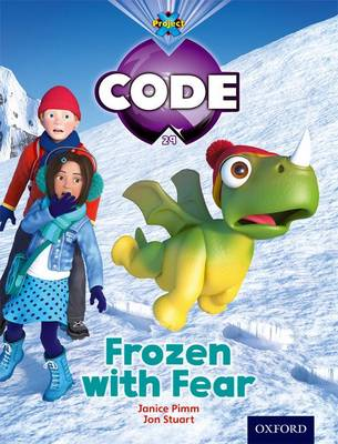 Project X Code: Freeze Frozen with Fear by Jan Burchett, Sara Vogler, Janice Pimm, Marilyn Joyce