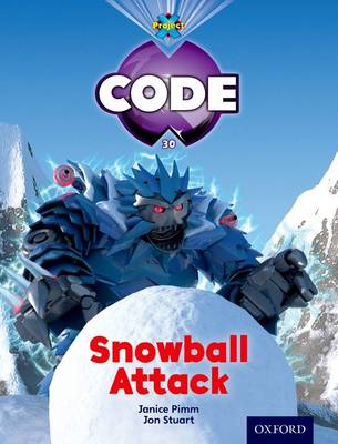Project X Code: Freeze Snowball Attack by Jan Burchett, Sara Vogler, Janice Pimm, Marilyn Joyce