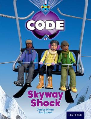 Project X Code: Freeze Skyway Danger by Jan Burchett, Sara Vogler, Janice Pimm, Marilyn Joyce