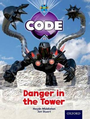 Project X Code: Castle Kingdom Danger in the Tower by Haydn Middleton, Marilyn Joyce