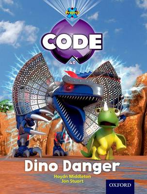 Project X Code: Forbidden Valley Dino Danger by Haydn Middleton, Marilyn Joyce