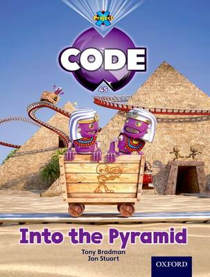 Project X Code: Pyramid Peril Into the Pyramid by Tony Bradman, Mike Brownlow, Marilyn Joyce