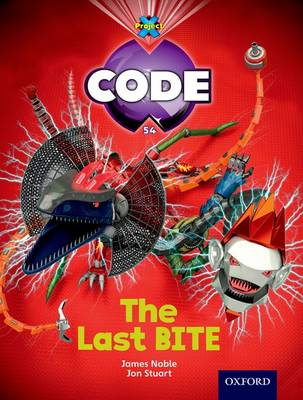 Project X Code: Control The Last Bite by James Noble, Karen Ball, Marilyn Joyce
