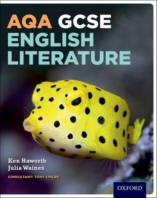 AQA GCSE English Literature: Student Book by Ken Haworth, Julia Waines