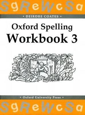 Oxford Spelling Workbooks: Workbook 3 by Deirdre Coates