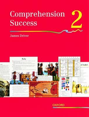 Comprehension Success: Level 2: Pupils' Book 2 by James Driver