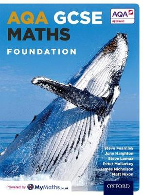 AQA GCSE Maths Foundation Student Book by Stephen Fearnley, June Haighton, Steven Lomax, Peter Mullarkey