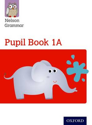 Nelson Grammar: Pupil Book 1A/B Year 1/P2 Pack of 30 by Wendy Wren
