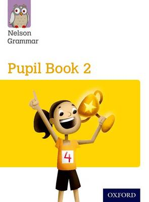 Nelson Grammar: Pupil Book 2 (Year 2/P3) Pack of 15 by Wendy Wren