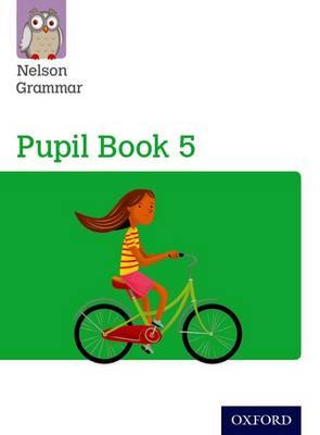 Nelson Grammar: Pupil Book 5 (Year 5/P6) Pack of 15 by Wendy Wren