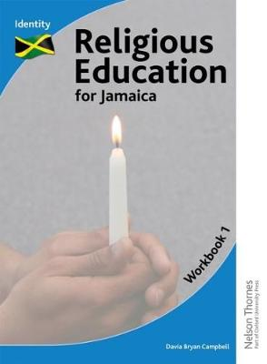 Religious Education for Jamaica Workbook 1 Identity by Davia Bryan Campbell, Grace Peart