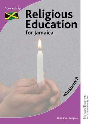 Religious Education for Jamaica Workbook 3 Stewardship by Davia Bryan Campbell, Grace Peart