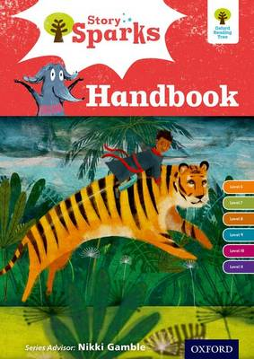 Oxford Reading Tree Story Sparks: Oxford Levels 6-11: Handbook by Pam Dowson, Nikki Gamble, Ginny Germaney