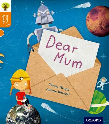Oxford Reading Tree Story Sparks: Oxford Level 6: Dear Mum by Teresa Heapy