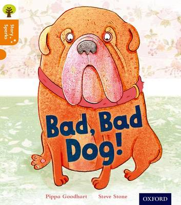 Oxford Reading Tree Story Sparks: Oxford Level 6: Bad, Bad Dog by Pippa Goodhart