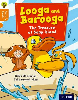 Oxford Reading Tree Story Sparks: Oxford Level 6: Looga and Barooga: The Treasure of Soap Island by Robin Etherington