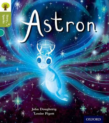 Oxford Reading Tree Story Sparks: Oxford Level 7: Astron by John Dougherty