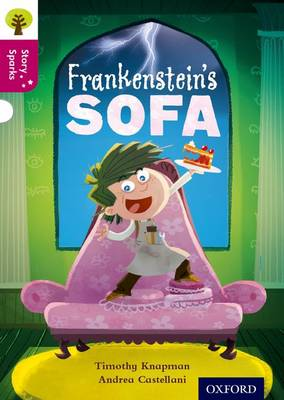 Oxford Reading Tree Story Sparks: Oxford Level 10: Frankenstein's Sofa by Timothy Knapman