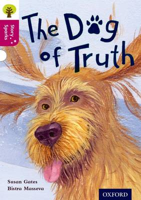 Oxford Reading Tree Story Sparks: Oxford Level 10: The Dog of Truth by Susan Gates