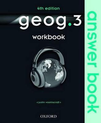 geog.3 Workbook Answer Book by Justin Woolliscroft