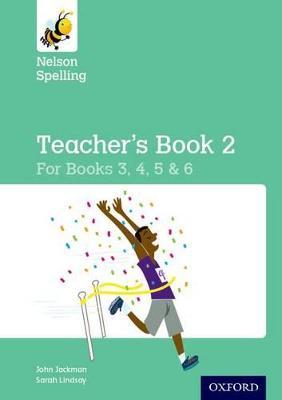 Nelson Spelling Teacher's Book 2 (Year 3-6/P4-7) by John Jackman, Hilary Frost