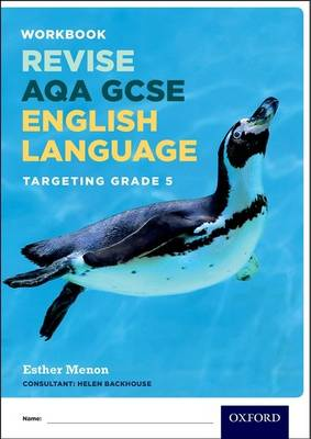 AQA GCSE English Language: Targeting Grade 5 Revision Workbook by Esther Menon
