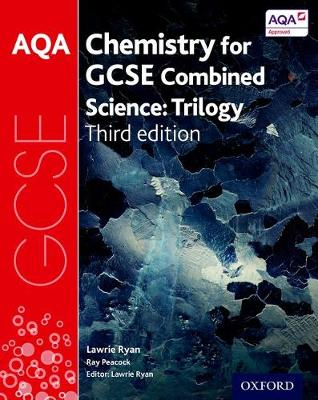 AQA GCSE Chemistry for Combined Science (Trilogy) Student Book by Lawrie Ryan