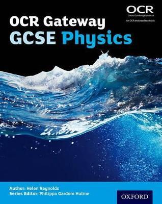 OCR Gateway GCSE Physics Student Book by Helen Reynolds