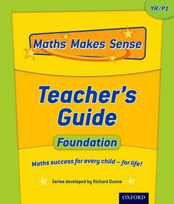 Maths Makes Sense: YF: Teacher's Guide by Richard Dunne, Carrie Dunne