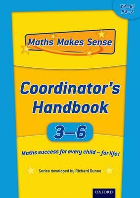 Maths Makes Sense: Y3-6: Co-ordinator's Handbook by Richard Dunne, Carrie Dunne