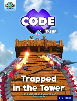 Project X CODE Extra: Light Blue Book Band, Oxford Level 4: Dragon Quest: Trapped in the Tower by Jan Burchett, Sara Vogler