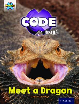 Project X CODE Extra: Light Blue Book Band, Oxford Level 4: Dragon Quest: Meet a Dragon by Claire Llewellyn