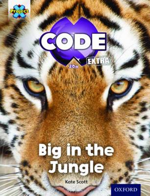 Project X CODE Extra: Green Book Band, Oxford Level 5: Jungle Trail: Big in the Jungle by Kate Scott