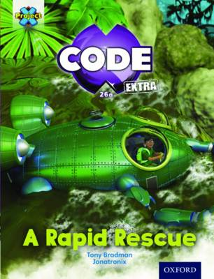 Project X CODE Extra: Orange Book Band, Oxford Level 6: Fiendish Falls: A Rapid Rescue by Tony Bradman