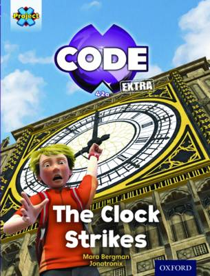 Project X CODE Extra: Purple Book Band, Oxford Level 8: Wonders of the World: The Clock Strikes by Mara Bergman