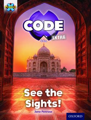 Project X CODE Extra: Purple Book Band, Oxford Level 8: Wonders of the World: See the Sights! by Jane Penrose