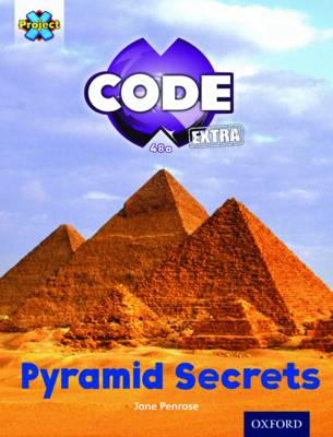 Project X CODE Extra: Purple Book Band, Oxford Level 8: Pyramid Peril: Pyramid Secrets by Jane Penrose