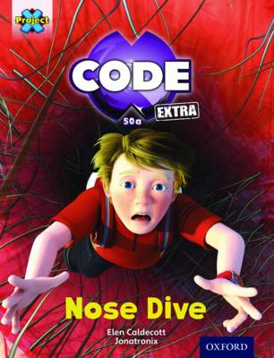 Project X CODE Extra: Gold Book Band, Oxford Level 9: Marvel Towers: Nose Dive by Elen Caldecott