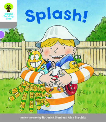 Oxford Reading Tree Biff, Chip and Kipper Stories Decode and Develop: Level 1: Splash! by Roderick Hunt