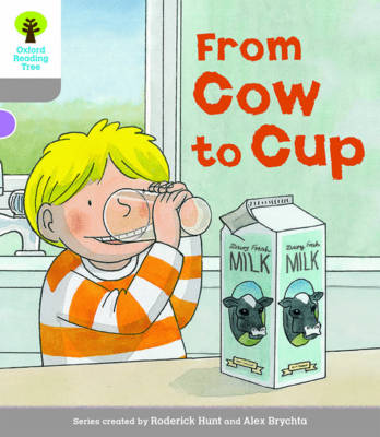 Oxford Reading Tree Biff, Chip and Kipper Stories Decode and Develop: Level 1: From Cow to Cup by Roderick Hunt