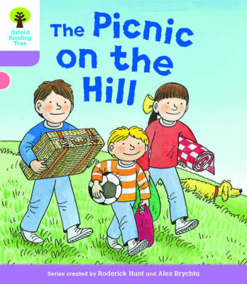 Oxford Reading Tree Biff, Chip and Kipper Stories Decode and Develop: Level 1+: The Picnic on the Hill by Roderick Hunt