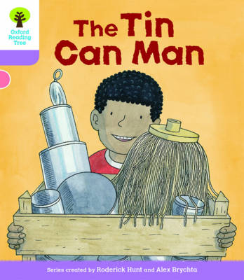 Oxford Reading Tree Biff, Chip and Kipper Stories Decode and Develop: Level 1+: The Tin Can Man by Roderick Hunt