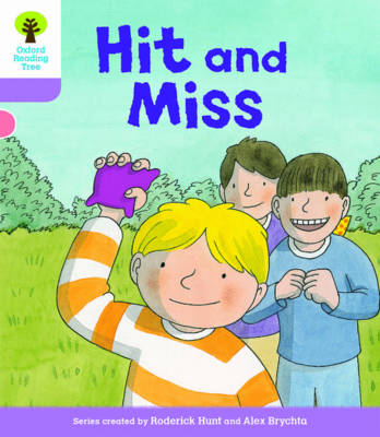 Oxford Reading Tree Biff, Chip and Kipper Stories Decode and Develop: Level 1+: Hit and Miss by Roderick Hunt, Paul Shipton